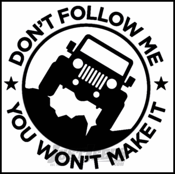 Just Jeeps Sticker Don't Follow Me You Won't Make It Black Apparel Hats Stickers Gifts Shop By Part Jeep Parts Store In Toronto Canada: Jeep Kc Lights Wiring At Hrqsolutions.co