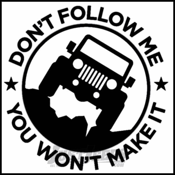 Just Jeeps Sticker Dont Follow Me You Wont Make It Black