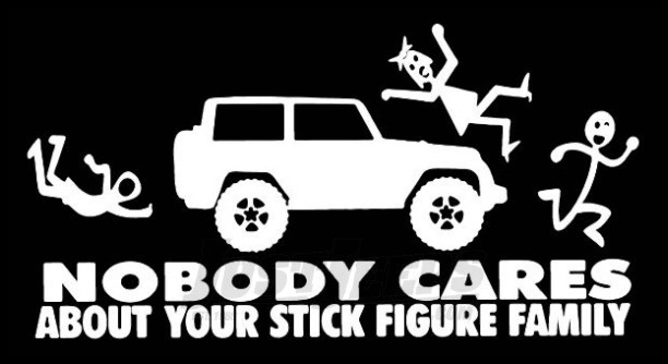 Just Jeeps Sticker Nobody Cares About Your Stick Figure Family!!! White